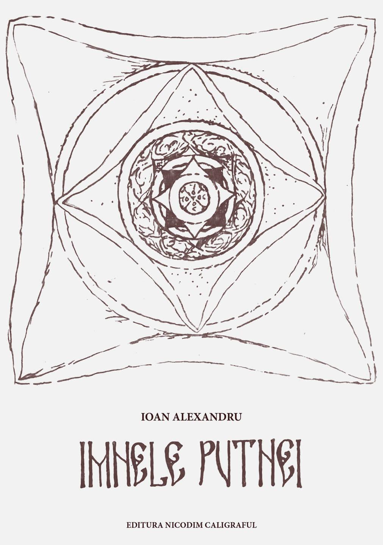 Imnele Putnei, de Ioan Alexandru, ediția a II-a, Mănăstirea Putna, 2021