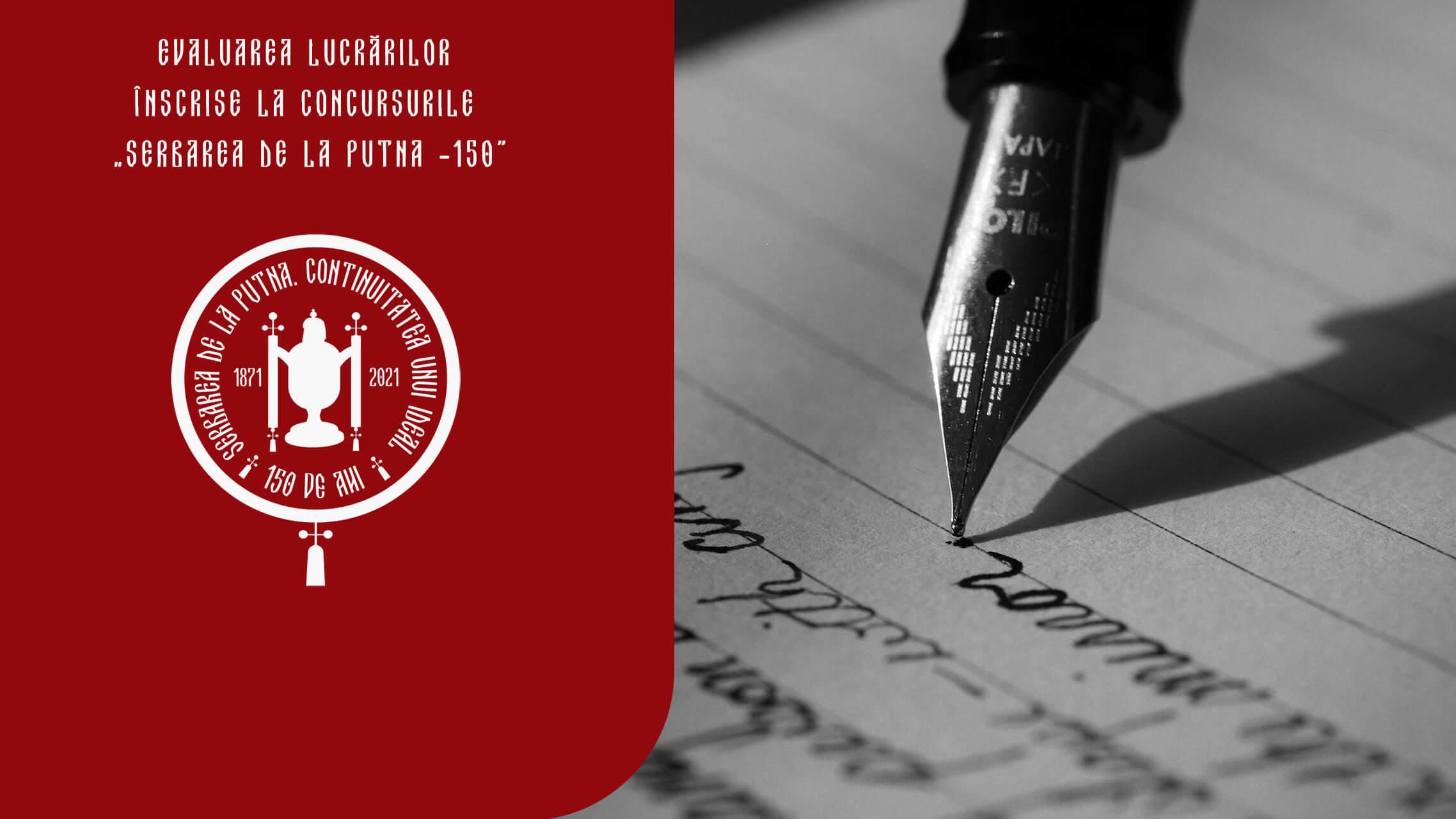"""Evaluarea lucrărilor înscrise la concursurile """"Serbarea de la Putna – 150"""""""