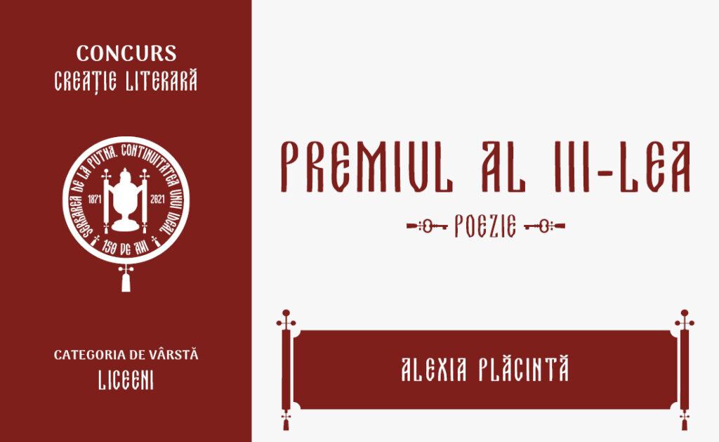 Alexia Plăcintă, Premiul al III-lea, Concursul de creație literară - poezie, liceeni