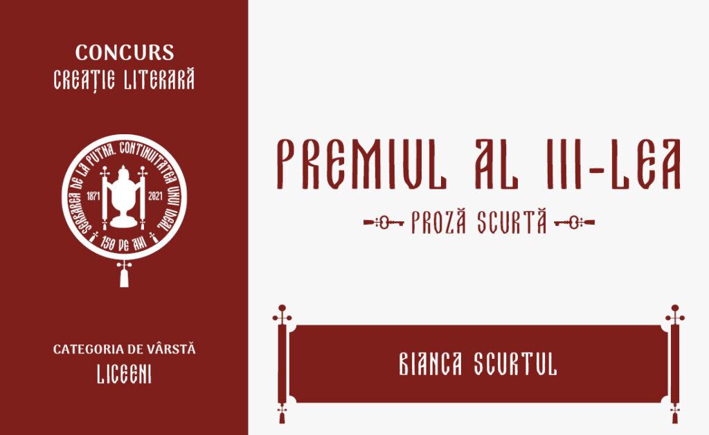 Bianca Scurtu, Premiul al III-lea, Concursul de creație literară - proză scurtă, liceeni